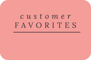 Customer Favorites